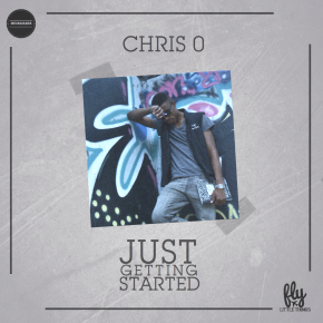 EXCLUSIVE: Chris O (@chrisoneal4)- Just Getting Started EP