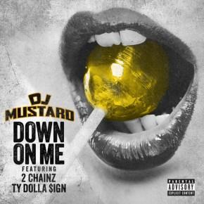 DJ Mustard (@DJMustard) feat. @TyDollaSign & @2Chainz- Down On Me [MusicVideo]