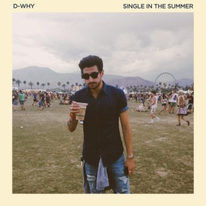 D-Why (@DWHY)- Single In The Summer