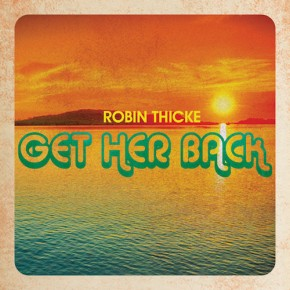 Robin Thicke (@RobinThicke)- Get Her Back [MusicVideo]
