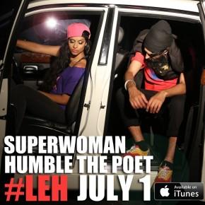 SuperWoman (@IISuperWomanII) feat. @HumbleThePoet- #LEH [MusicVideo]