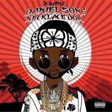 2 Chainz 'Daniel Son; Necklace Don' (Stream)